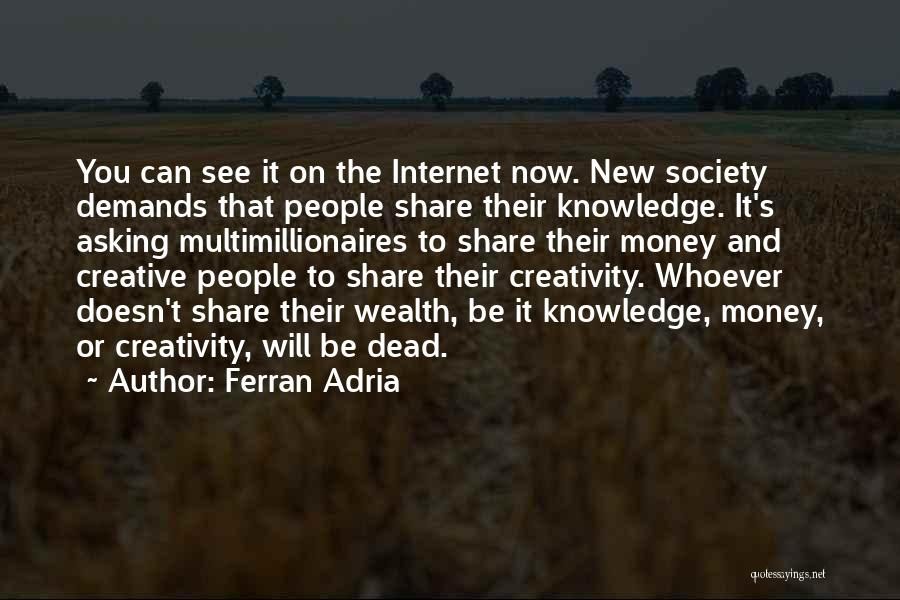 Knowledge And Creativity Quotes By Ferran Adria
