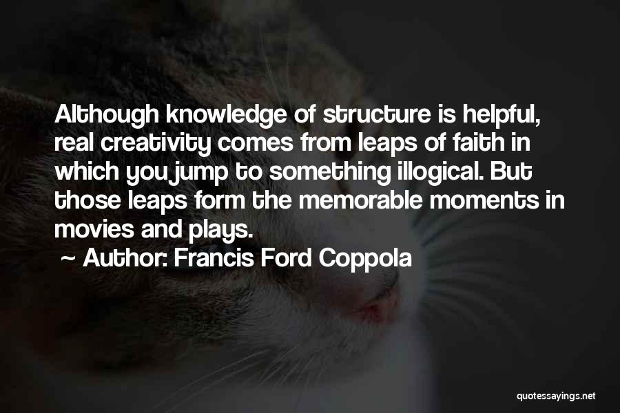 Knowledge And Creativity Quotes By Francis Ford Coppola