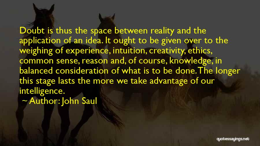 Knowledge And Creativity Quotes By John Saul
