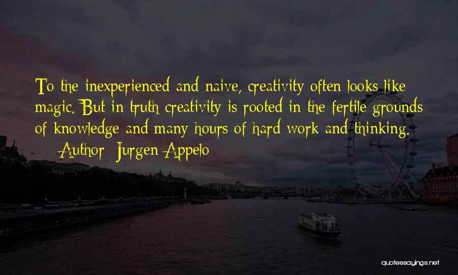 Knowledge And Creativity Quotes By Jurgen Appelo