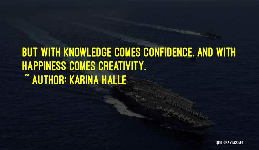 Knowledge And Creativity Quotes By Karina Halle