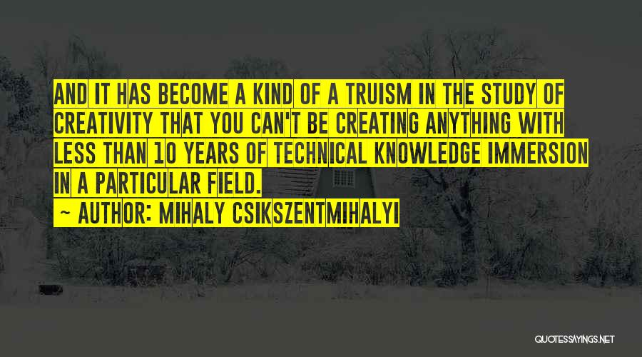 Knowledge And Creativity Quotes By Mihaly Csikszentmihalyi