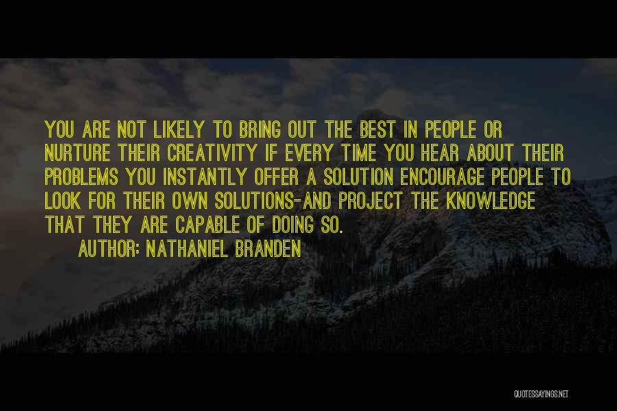 Knowledge And Creativity Quotes By Nathaniel Branden
