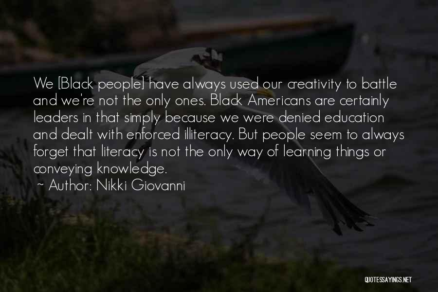 Knowledge And Creativity Quotes By Nikki Giovanni