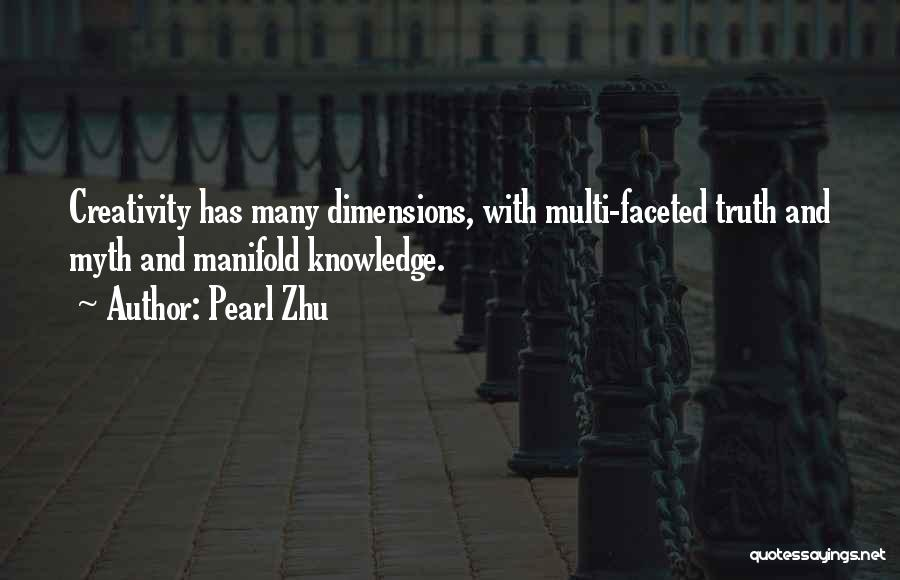 Knowledge And Creativity Quotes By Pearl Zhu