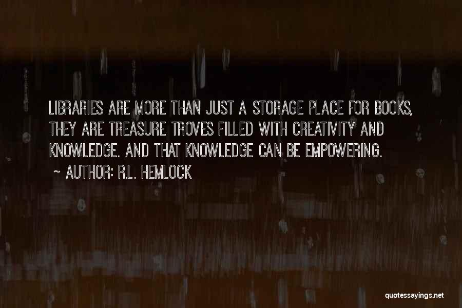 Knowledge And Creativity Quotes By R.L. Hemlock