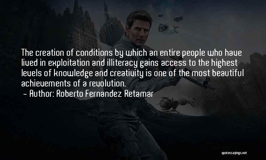 Knowledge And Creativity Quotes By Roberto Fernandez Retamar