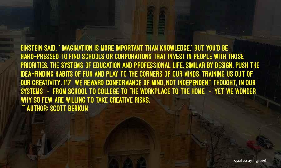 Knowledge And Creativity Quotes By Scott Berkun