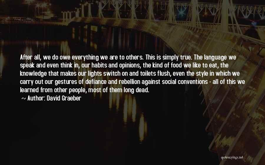 Knowledge Is Food Quotes By David Graeber
