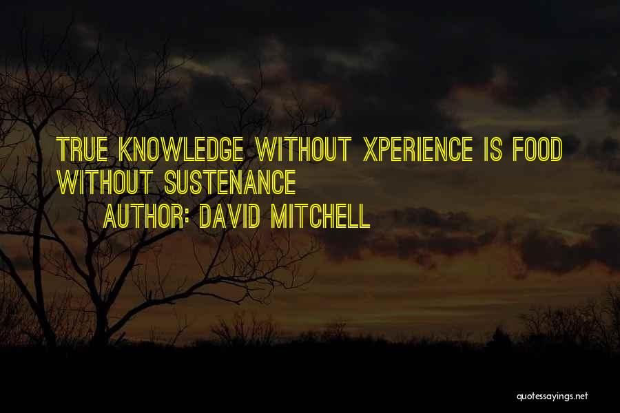 Knowledge Is Food Quotes By David Mitchell