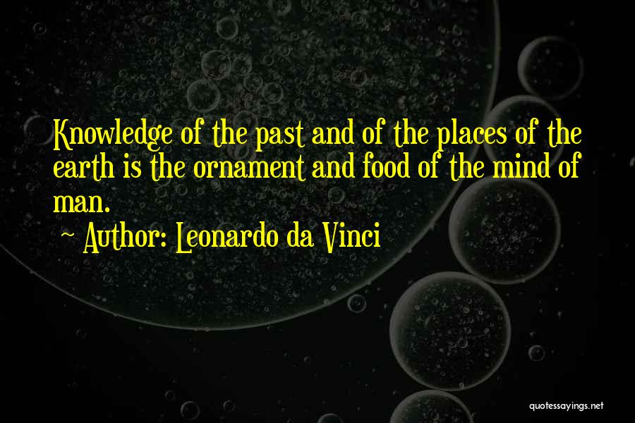 Knowledge Is Food Quotes By Leonardo Da Vinci