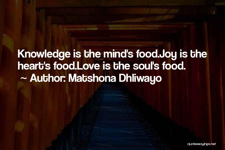 Knowledge Is Food Quotes By Matshona Dhliwayo