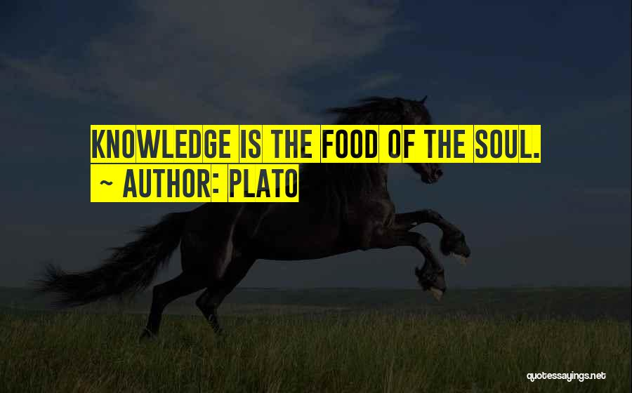 Knowledge Is Food Quotes By Plato