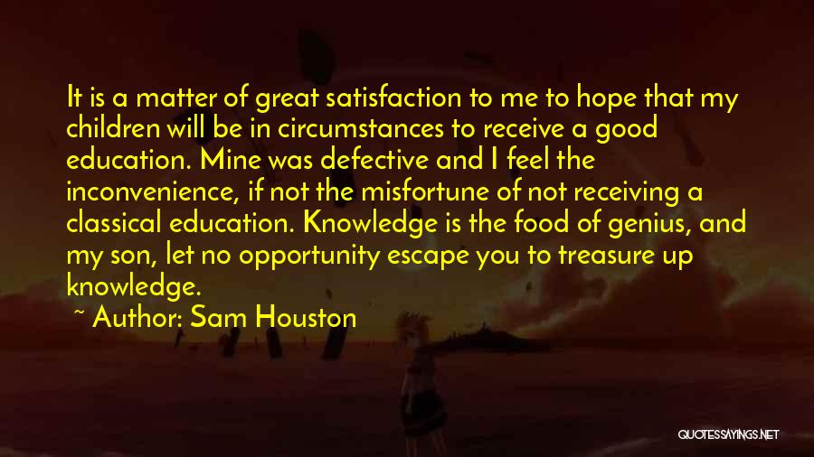 Knowledge Is Food Quotes By Sam Houston