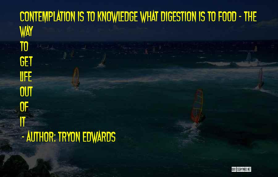 Knowledge Is Food Quotes By Tryon Edwards