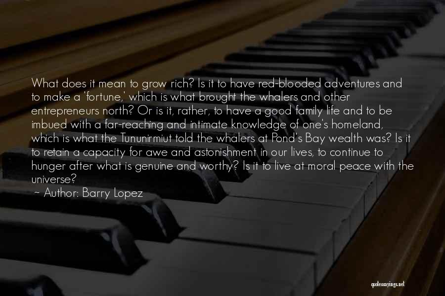 Knowledge Is Wealth Quotes By Barry Lopez