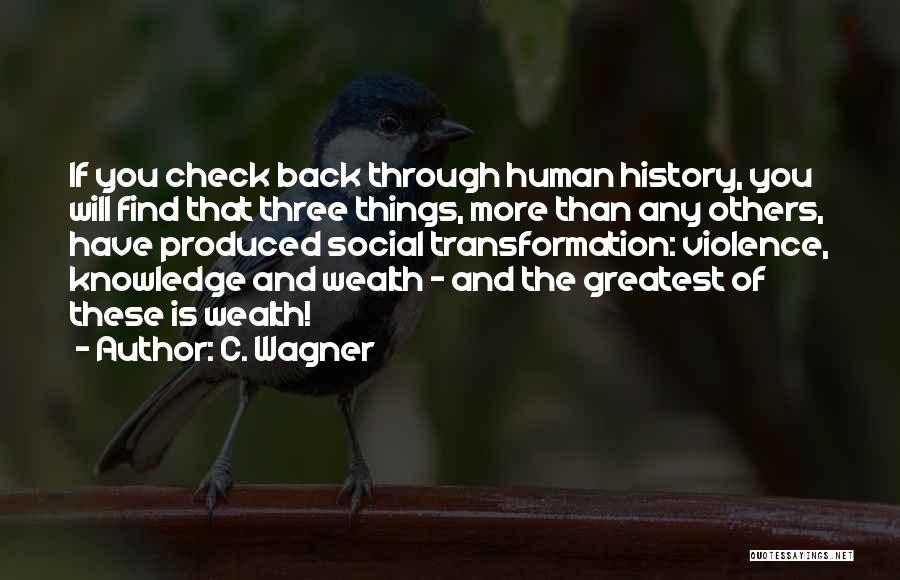Knowledge Is Wealth Quotes By C. Wagner