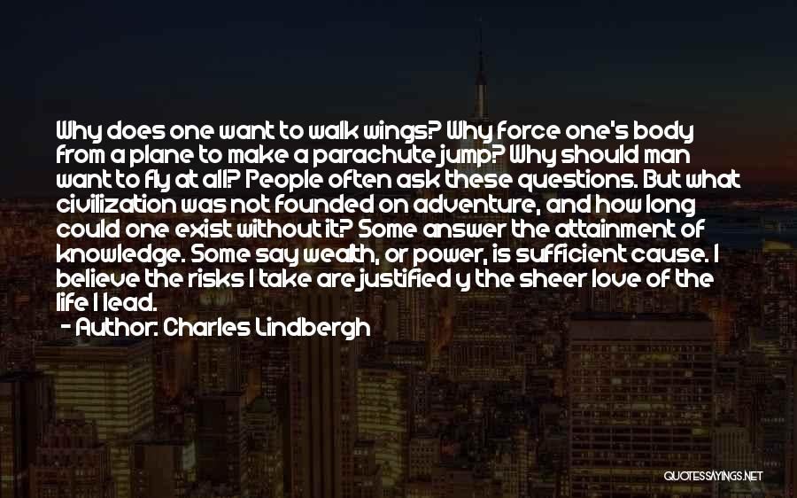 Knowledge Is Wealth Quotes By Charles Lindbergh