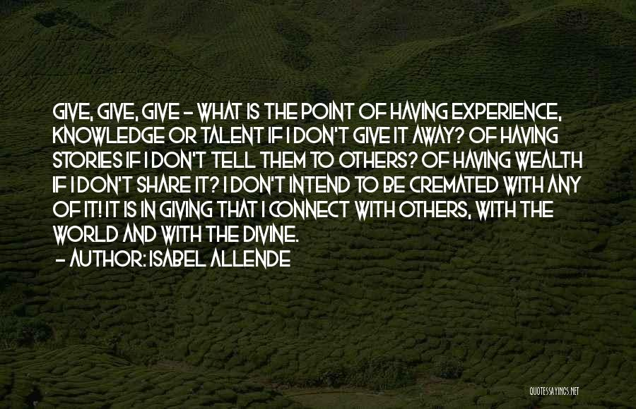 Knowledge Is Wealth Quotes By Isabel Allende