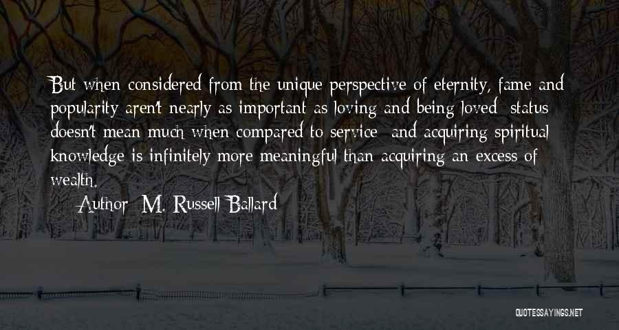 Knowledge Is Wealth Quotes By M. Russell Ballard
