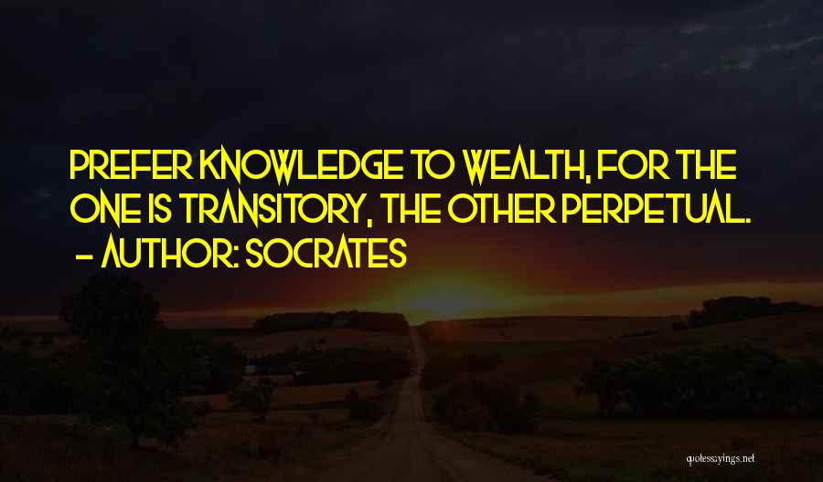 Knowledge Is Wealth Quotes By Socrates