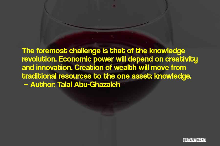 Knowledge Is Wealth Quotes By Talal Abu-Ghazaleh