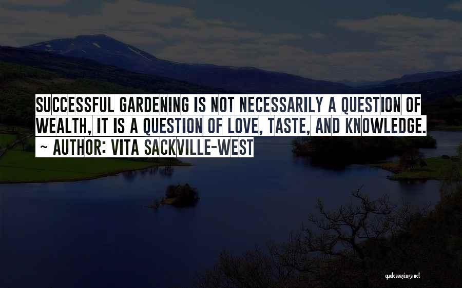Knowledge Is Wealth Quotes By Vita Sackville-West
