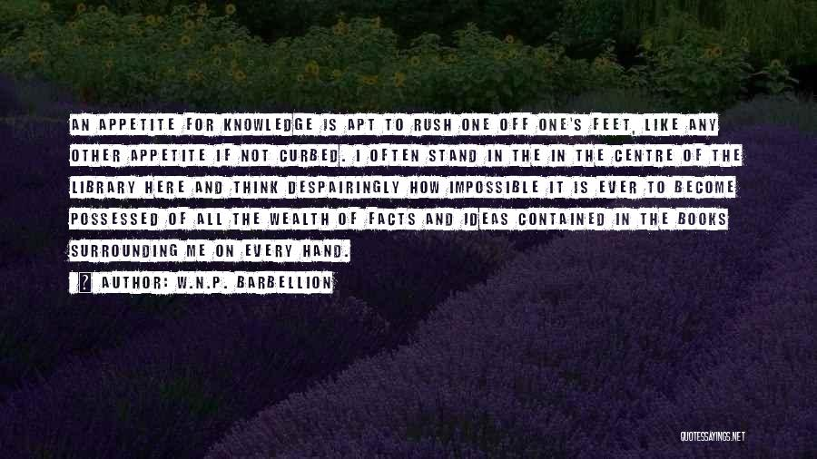 Knowledge Is Wealth Quotes By W.N.P. Barbellion
