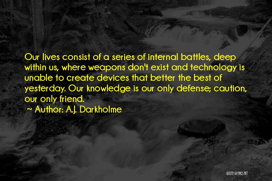 Knowledge Of Self Quotes By A.J. Darkholme