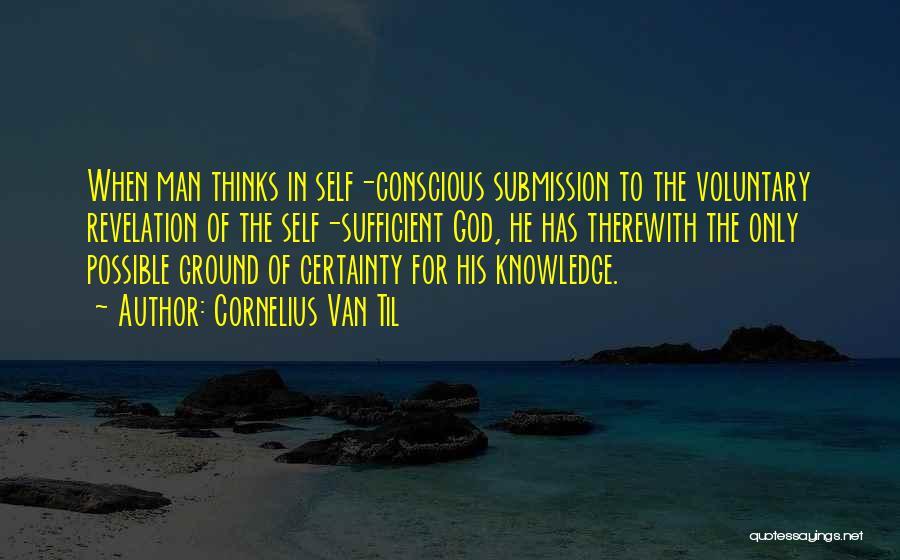 Knowledge Of Self Quotes By Cornelius Van Til