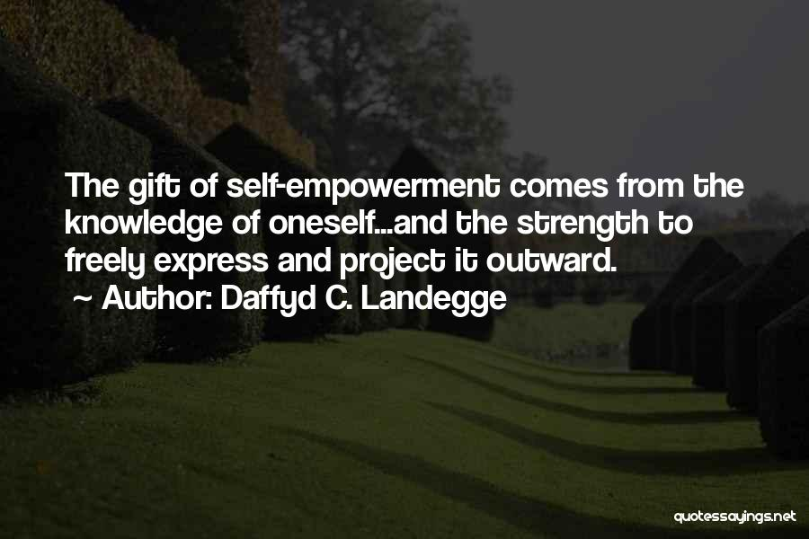 Knowledge Of Self Quotes By Daffyd C. Landegge