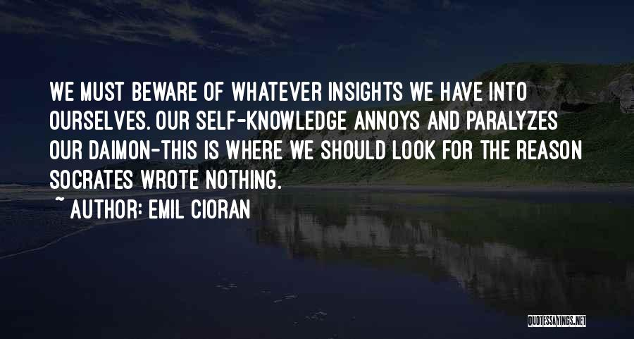 Knowledge Of Self Quotes By Emil Cioran