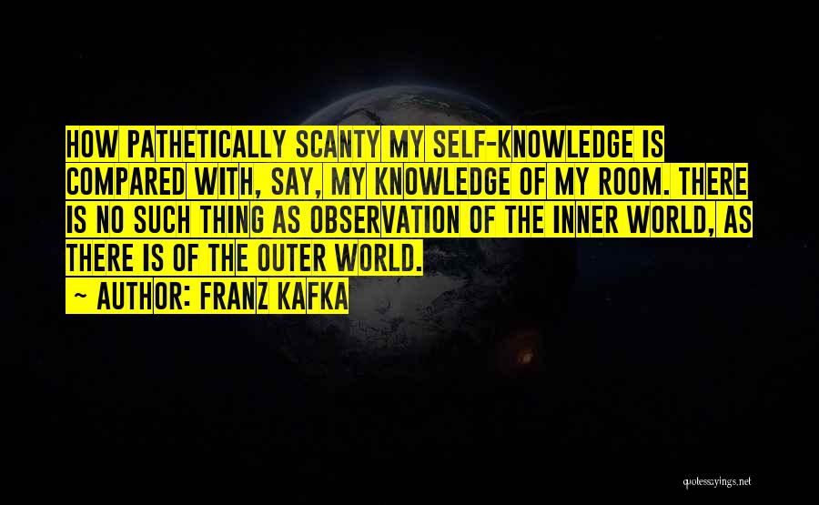 Knowledge Of Self Quotes By Franz Kafka