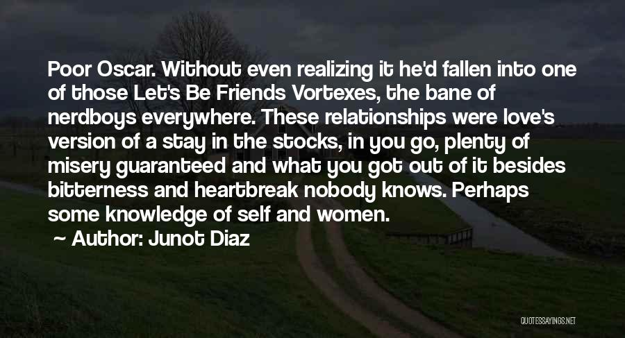 Knowledge Of Self Quotes By Junot Diaz