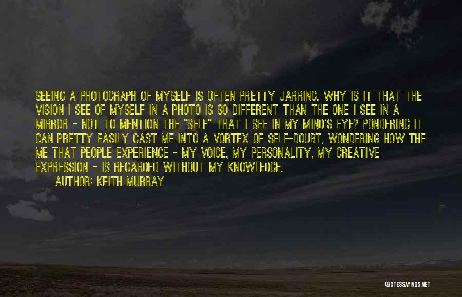 Knowledge Of Self Quotes By Keith Murray