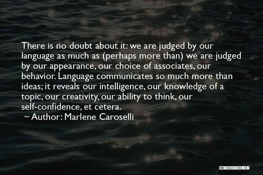 Knowledge Of Self Quotes By Marlene Caroselli