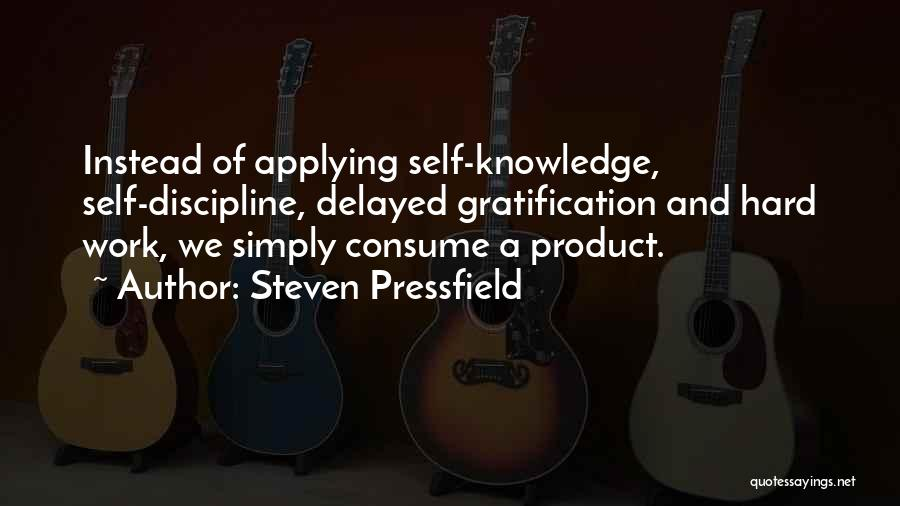 Knowledge Of Self Quotes By Steven Pressfield