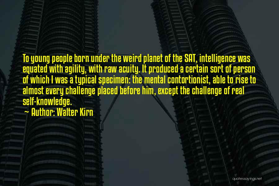 Knowledge Of Self Quotes By Walter Kirn