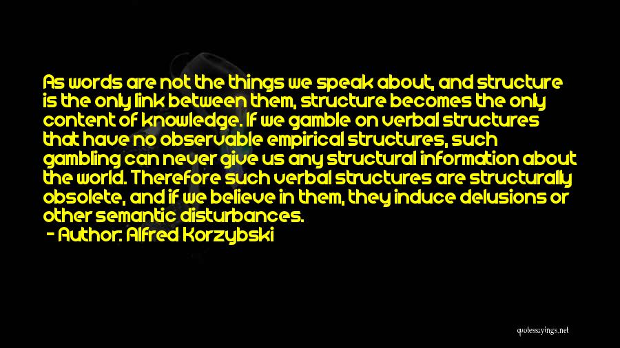Knowledge Of The World Quotes By Alfred Korzybski