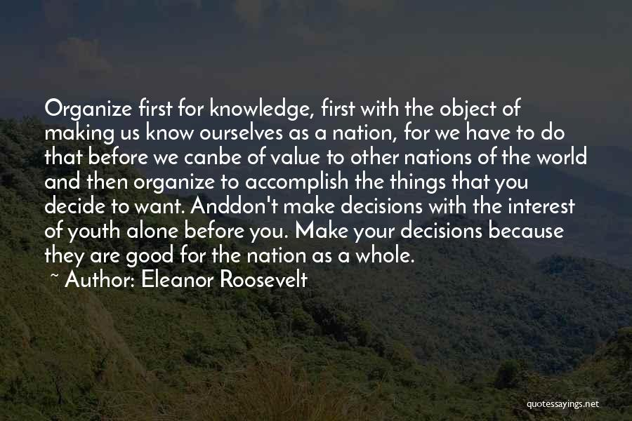 Knowledge Of The World Quotes By Eleanor Roosevelt