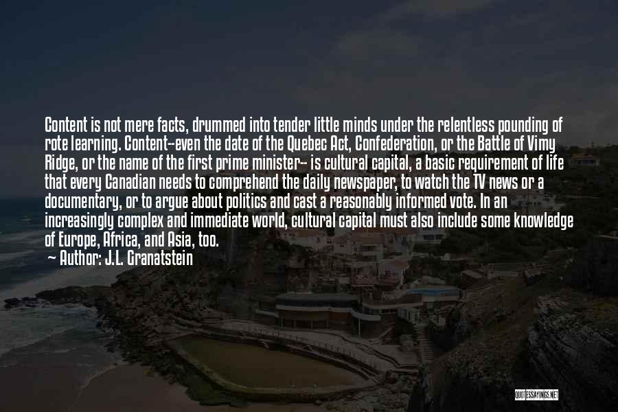 Knowledge Of The World Quotes By J.L. Granatstein