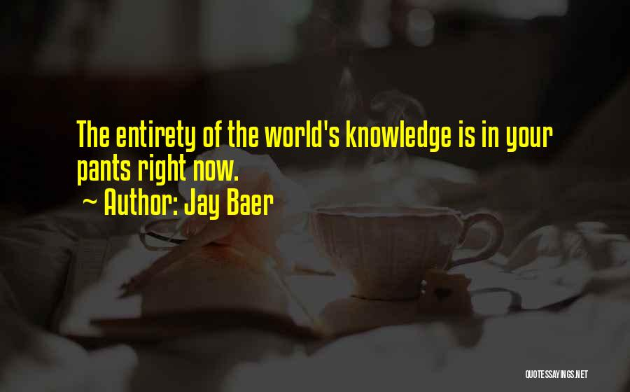 Knowledge Of The World Quotes By Jay Baer