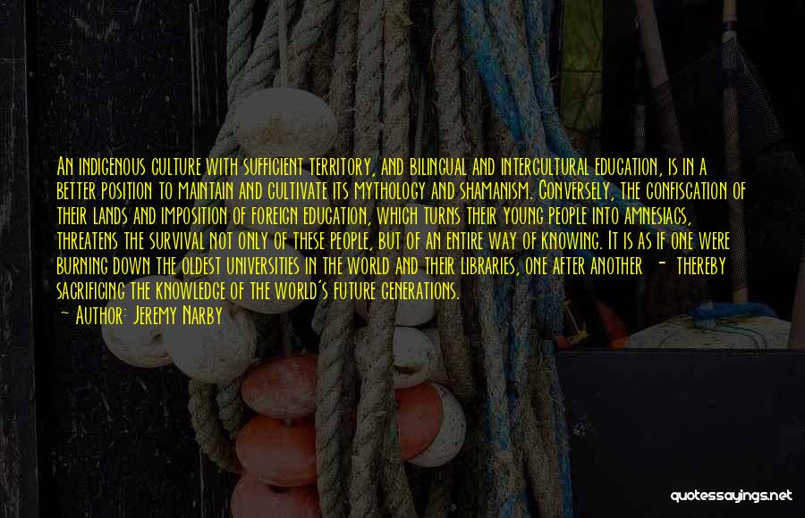 Knowledge Of The World Quotes By Jeremy Narby