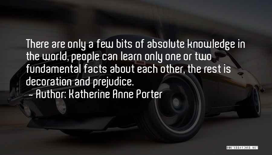 Knowledge Of The World Quotes By Katherine Anne Porter