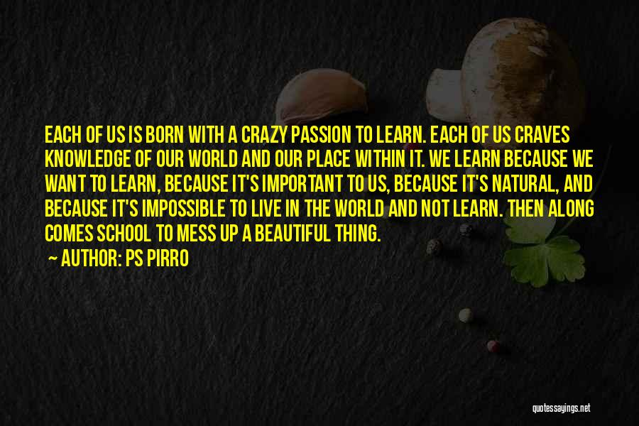 Knowledge Of The World Quotes By Ps Pirro