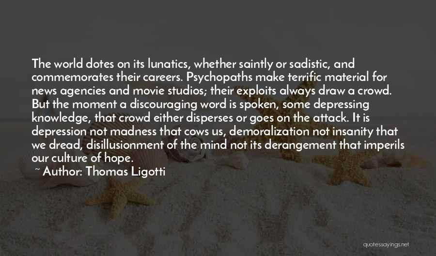 Knowledge Of The World Quotes By Thomas Ligotti