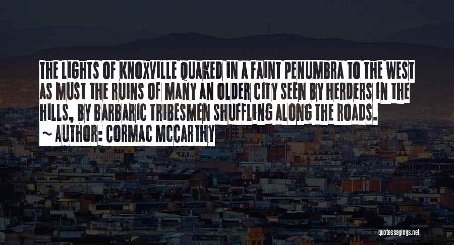 Knoxville Quotes By Cormac McCarthy