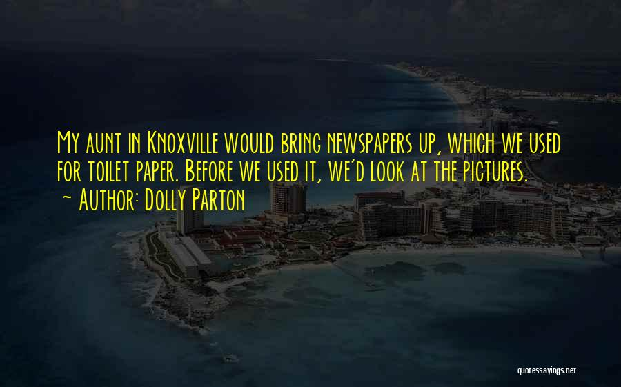 Knoxville Quotes By Dolly Parton