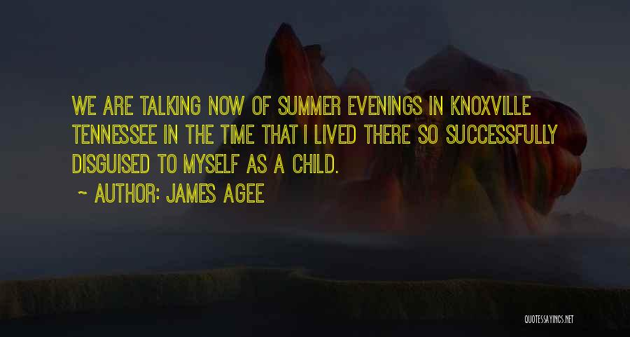 Knoxville Quotes By James Agee