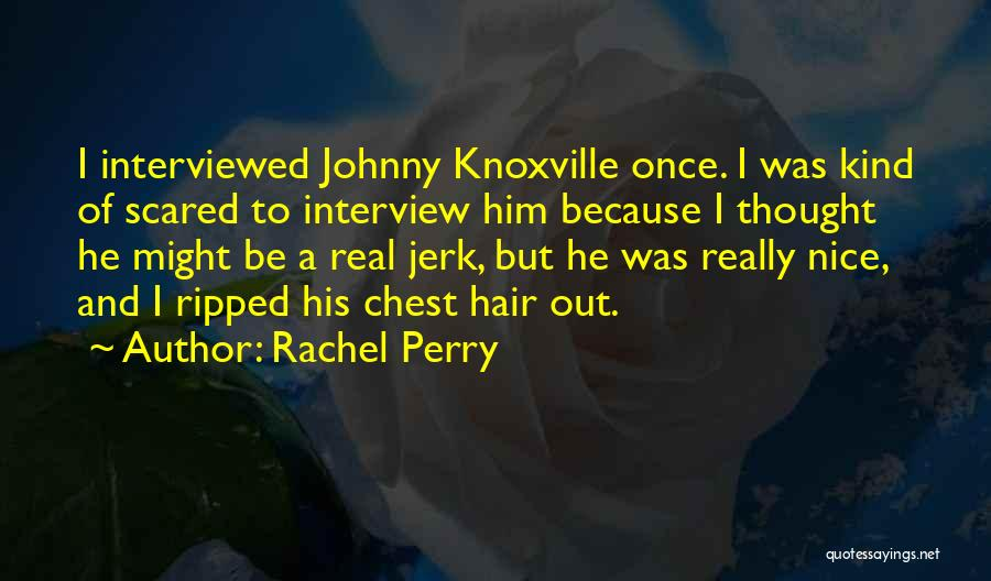 Knoxville Quotes By Rachel Perry